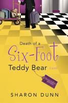 Death of a Six Foot Teddy Bear by Sharon Dunn