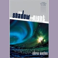 The Shadow and Night by Chris Walley