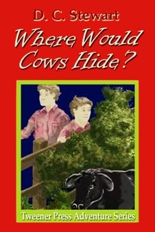 Where Would Cows Hide by D. C. Stewart