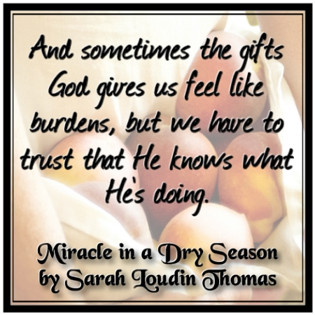 Quotation from Miracle in a Dry Season by Sarah Loudin Thomas